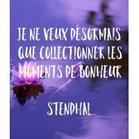 """Carte citation Bonheur: """"Je ne veux désormais que collectionner les moments de Bonheur"""" Stendhal"""