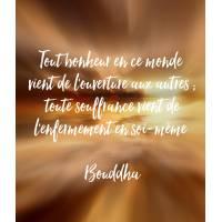 """Carte citation Bonheur: """"Tout bonheur en ce monde vient de l'ouverture aux autres.."""""""
