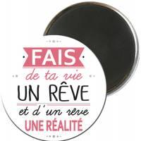 """Magnet citation """"Fais de ta vie un rêve..."""""""