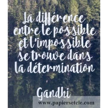 """Carte Citation Gandhi """"La différence entre le possible et l'impossible..."""""""