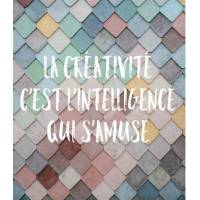 """Carte Citation """"La créativité c'est l'intelligence qui s'amuse"""""""